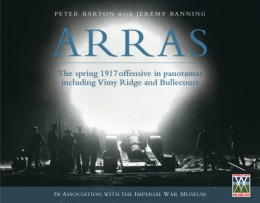 Arras – The Spring 1917 Offensive in Panoramas including Vimy Ridge and Bullecourt
