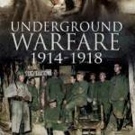 Underground Warfare 1914-1918 by Simon Jones